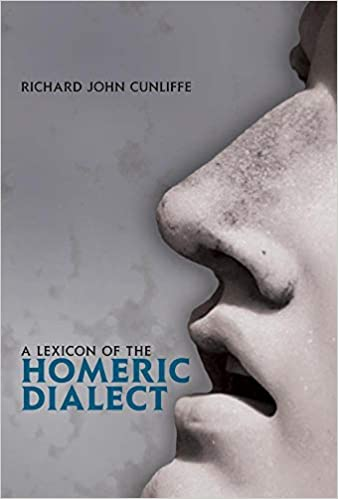 A Lexicon of the Homeric Dialect Expanded Edition