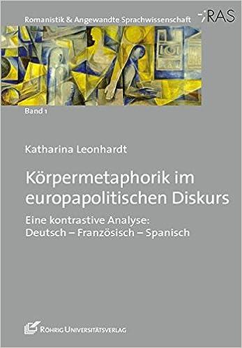 Körpermetaphorik Im Europapolitischen Diskurs Eine Kontrastive