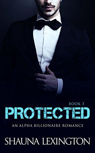 romance-an-alpha-billionaire-romance-protected-book-three-billionaire-romance-series-3