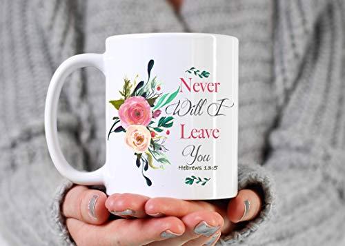 CASURI - Never Will I Leave You White 11 oz or 15 oz Coffee Cup Mug Christian Coffee Mug Tea Cup Tea Mug Scripture Mug Faith Ceramic Coffee Cup AA168 MUG 11oz