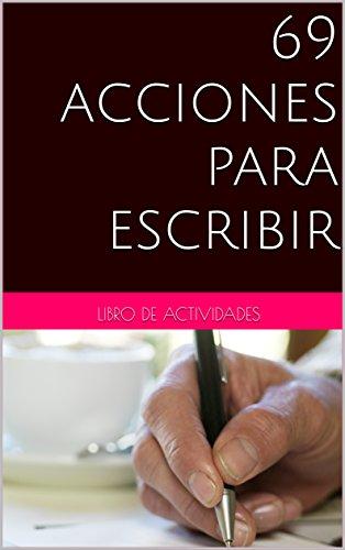 69 acciones para escribir (Spanish Edition)