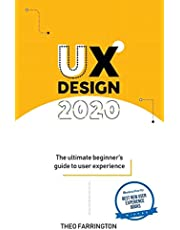 UX Design 2020: The Ultimate Beginner's Guide to User Experience