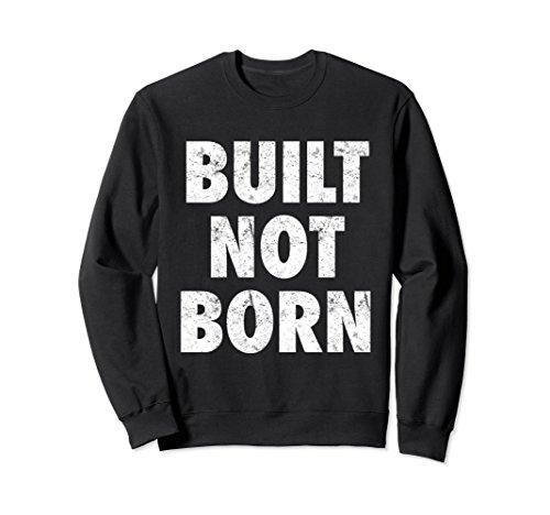 Unisex Built Not Born Sweatshirt Medium Black (Born Sweatshirt Black)
