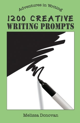 (1200 Creative Writing Prompts (Adventures in Writing) )