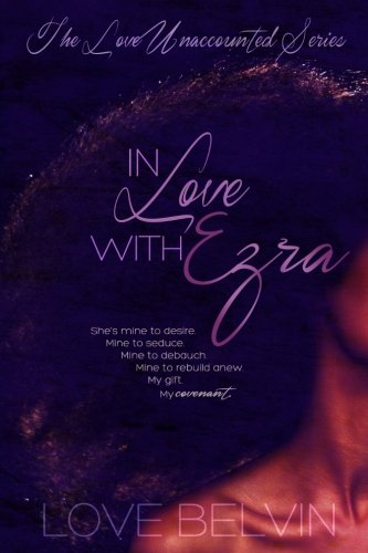 Books : In Love with Ezra (Love Unaccounted) (Volume 2)