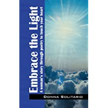 Embrace the Light a Womans Story Through Poetry to Touch Your Heart