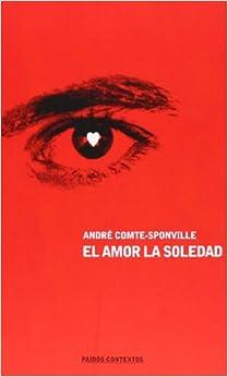 El Amor, La Soledad