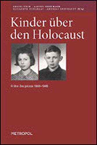 Kinder über den Holocaust. Frühe Zeugnisse 1944-1948. Interviewprotokolle der Zentralen Jüdischen Historischen Kommission in Polen