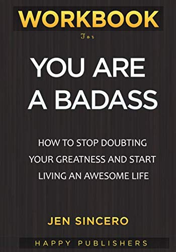 WORKBOOK For You Are A Badass: How to Stop Doubting Your Greatness and Start Living an Awesome Life