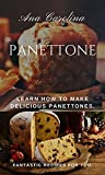 Panettone: Learn How to make Delicious