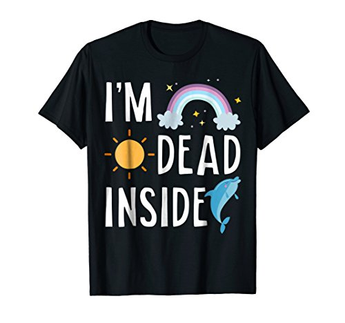 I'm Dead Inside Happy Rainbow Sunshine Dolphin Funny T-Shirt for $<!--$16.99-->