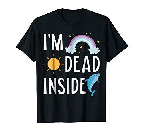 I'm Dead Inside Happy Rainbow Sunshine Dolphin Funny T-Shirt]()