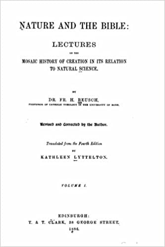 Book Nature and the Bible, Lectures on the Mosaic History of Creation in Its Relation to Natural Science