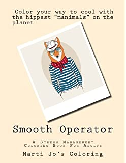 Smooth Operator A Stress Management Coloring Book For Adults Adult Books