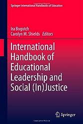 International Handbook of Educational Leadership and Social (In)Justice (Springer International Handbooks of Education)