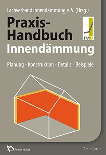 Praxis Handbuch Innendämmung  Planung   Konstruktion   Details   Beispiele