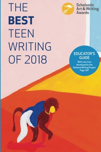 The Best Teen Writing of 2018 (Volume 10)