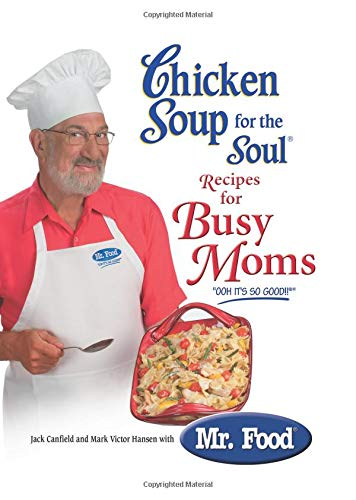 Chicken Soup For The Soul Recipes For Busy Moms Jack Canfield Mark