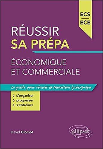 Livre gratuits Réussir Sa Prépa Économique et Commerciale ECS ECE pdf