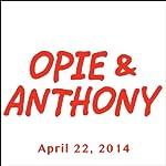 Opie & Anthony, Bert Kreischer, April 22, 2014 |  Opie & Anthony