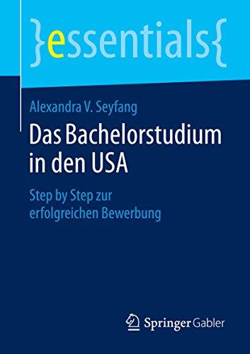 Download Das Bachelorstudium in den USA: Step by Step zur erfolgreichen Bewerbung (essentials) (German Edition) Pdf