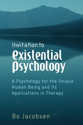 Invitation to Existential Psychology: A Psychology for the Unique Human Being and its Applications in Therapy by Jacobsen, Bo (2008) Paperback