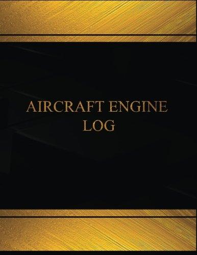 Aircraft Engine Log (Log Book, Journal - 125 pgs, 8.5 X 11 inches): Aircraft Engine Logbook (Black  cover, X-Large) (Centurion Logbooks/Record Books)