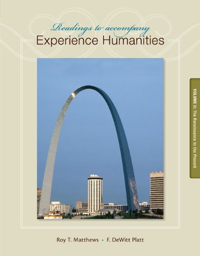 Readings to Accompany Experience Humanities Volume 2: The Renaissance to the Present