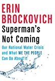 Superman's Not Coming: Our National Water Crisis