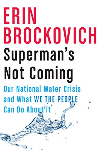 Book Cover: Superman's Not Coming: Our National Water Crisis and What We the People Can Do About It
