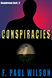Conspiracies (Repairman Jack series Book 3) (English Edition)