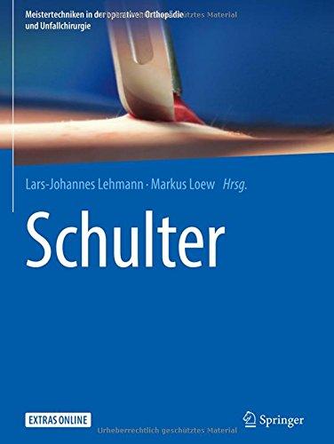 Schulter (Meistertechniken in der operativen Orthopädie und Unfallchirurgie) (German Edition)