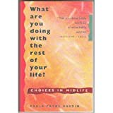 What Are You Doing with the Rest of Your Life?, Paula P. Hardin, 0931432898