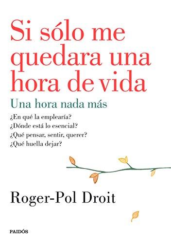 si-solo-me-quedara-una-hora-de-vida-spanish-edition
