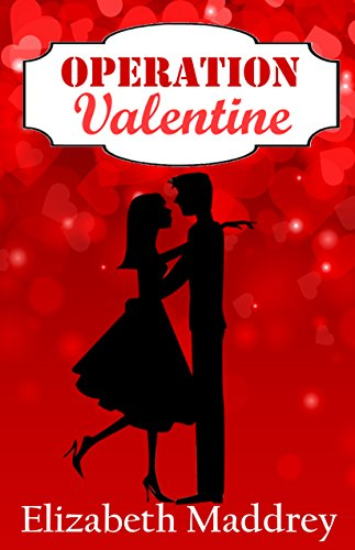 Operation Valentine (Operation Romance Book 2) by [Maddrey, Elizabeth]