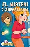img - for (CAT).6.MISTERI DE LA SUPERLLUNA, EL.(LILI CHANTILLY) book / textbook / text book