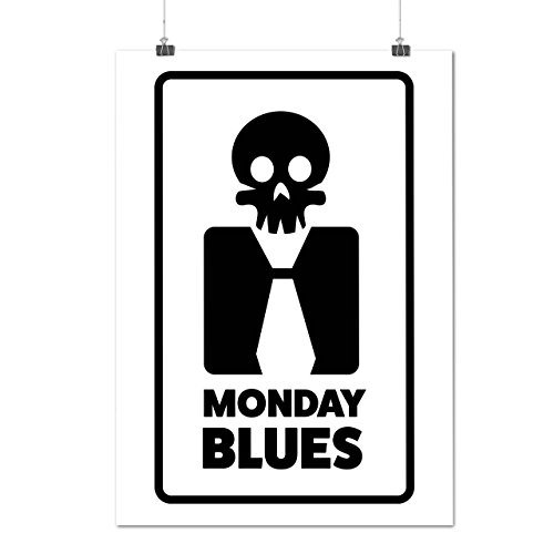 Monday Blues Skull Worst Day Matte/Glossy Poster A2 (17x24 inches) | Wellcoda