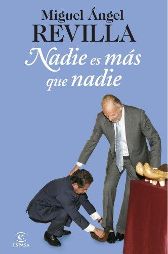 Nadie es mas que nadie (Spanish Edition) by [Revilla, Miguel Ángel]