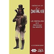 Le Chevalier e o Pêndulo da Morte (Crônicas do Le Chevalier)