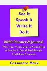See It, Speak It, Write It Do It 2020 Planner & Journal Paperback