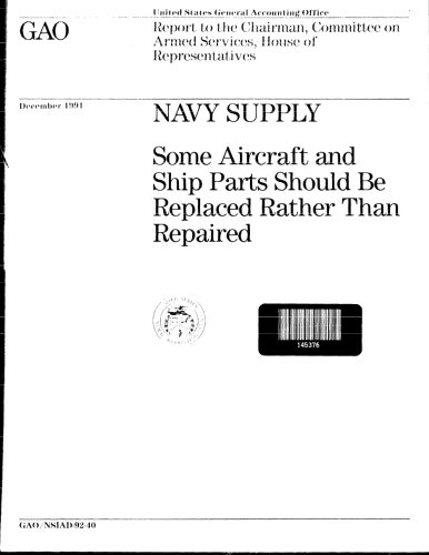 Replaced Part - Navy Supply: Some Aircraft and Ship Parts Should Be Replaced Rather Than Repaired