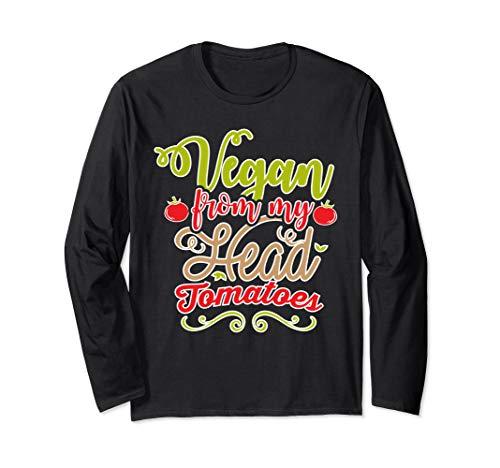 (Vegan from my Head Tomatoes Long Sleeve T-Shirt)