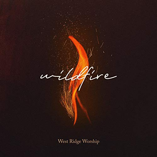 West Ridge Worship - Wildfire 2018