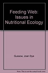 Feeding Web: Issues in Nutritional Ecology (Berkeley series in nutrition)