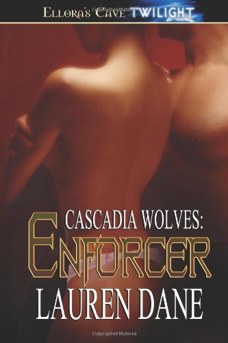 Enforcer (Cascadia Wolves) by Brand: Ellora's Cave