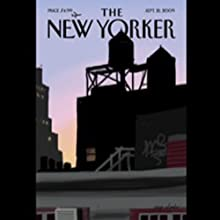 The New Yorker, September 21, 2009 (Jeffrey Toobin, Ta-Nehisi Coates, Peter Schjeldahl) Periodical by Jeffrey Toobin, Ta-Nehisi Coates, Peter Schjeldahl Narrated by  uncredited