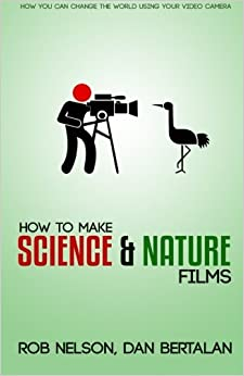 How To Make Science And Nature Films: A Guide For Emerging Documentary Filmmakers por Rob P Nelson epub