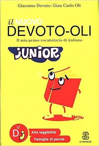 Book's Cover of Il nuovo Devoto-Oli junior. Il mio primo vocabolario di italiano. Ediz. ad alta leggibilità (Italiano) Copertina flessibile – 1 maggio 2015