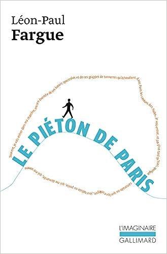 Amazon.fr - Le Piéton de Paris / D'après Paris - Fargue, Léon-Paul - Livres