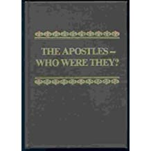 THE APOSTLES - WHO WERE THEY